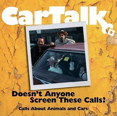 Call Screen (Car Talk: Doesn't Anyone Screen These Calls? by Tom Magilozzi, Ray Magliozzi, Click & Clack The Tappet Brothers (2005-01-01))