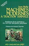 Telecharger Livres Machines modernes a traction animale Itineraire d un inventeur au service des petits paysans (PDF,EPUB,MOBI) gratuits en Francaise