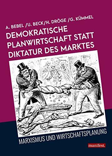 Demokratische Planwirtschaft statt Diktatur des Marktes: Marxismus und Wirtschaftsplanung (edition m.)