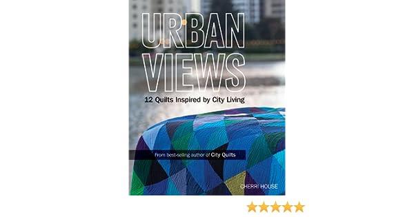 Urban Views: 12 Quilts Inspired by City Living: Amazon.de: Cherri ...