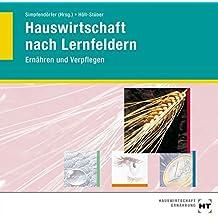 CD-ROM - Hauswirtschaft nach Lernfeldern: Ernähren und Verpflegen (nur volle Berechnung möglich) - Das gesamte Buch HT 4202 der 5. Auflage als PDF