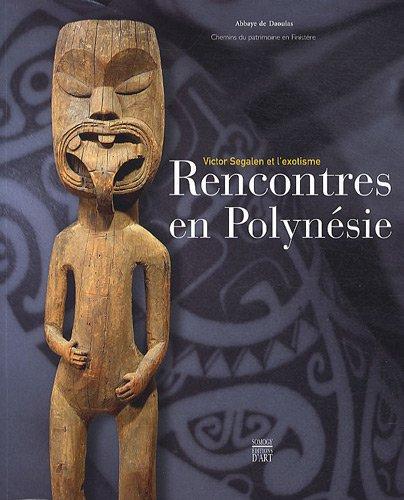 Rencontres en Polynésie : Victor Segalen et l'exotisme