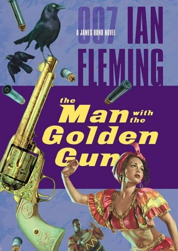 The Man with the Golden Gun by Ian Fleming (2009-02-01)