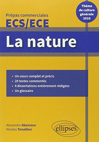 La Nature Thème de Culture Générale 2016 Prépas Commerciales ECS/ECE par Alexandre Abensour, Nicolas Tenaillon