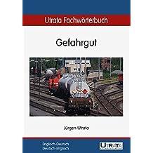 Utrata Fachwörterbuch: Gefahrgut Englisch-Deutsch / Deutsch-Englisch (Utrata Fachwörterbücher / Englisch-Deutsch / Deutsch-Englisch)