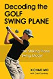 Image de Decoding the Golf Swing Plane: The Striking Plane Swing Model (English Edition)