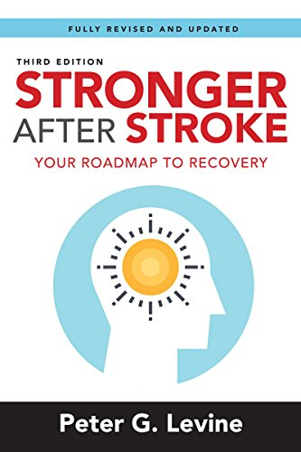 Stronger After Stroke, Third Edition: Your Roadmap to Recovery (English Edition)