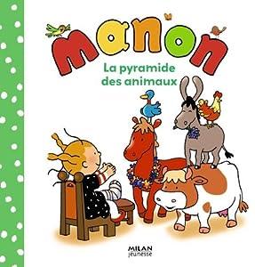 """Afficher """"Manon La pyramide des animaux"""""""