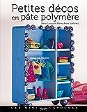 Petites décos en pâte polymère (Les mini Larousse) (French Edition)