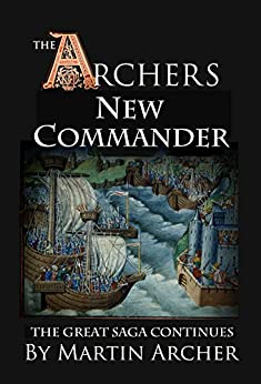 The New Commander: The great saga of England continues (The Company of Archers) by [Archer, Martin]