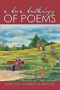 AN ANTHOLOGY OF POEMS By Anthony Warren Bardsley (English Edition) par [Anthony Bardsley]