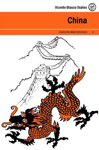 china-edicion-anotada-con-hipervinculos-a-webs-seleccionadas-coleccion-esenciales-vicente-blasco-iba
