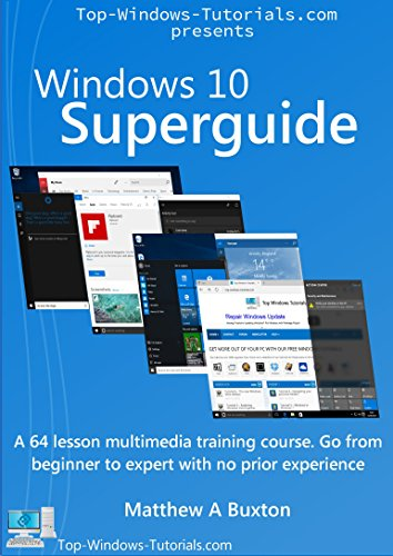 Windows 10 Superguide: Beginner to expert with no prior experience (English Edition) por Matthew Buxton
