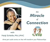 The Miracle of Connection - Transforming You Relationships by Hedy Schleifer (2007-08-04)