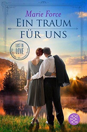Ein Traum für uns: Roman (Lost in Love. Die Green-Mountain-Serie 8) von [Force, Marie]