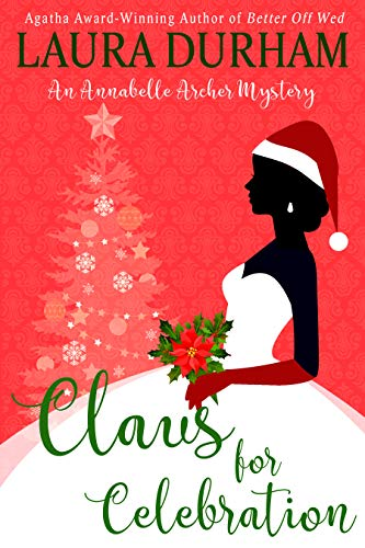 Claus for Celebration: A Holiday Cozy Mystery (Annabelle Archer Wedding Planner Mystery Book 15) (English Edition)