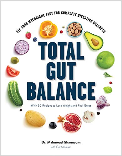 Total Gut Balance - Fix Your Mycobiome Fast for Complete Digestive Wellness With 50 Recipes to Lose Weight and Feel Great