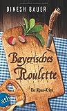 Bayerisches Roulette: Ein Alpen-Krimi (Dorfbulle Schorsch Wammetsberger, Band 2)