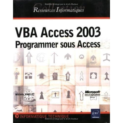 VBA Access 2003 : Programmer sous Access de Michèle Amelot (7 février 2004) Broché