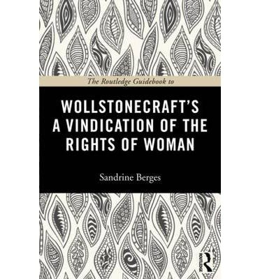 [( The Routledge Guidebook to Wollstonecraft's A Vindication of the Rights of Woman )] [by: Anthony Gottlieb] [Mar-2013]