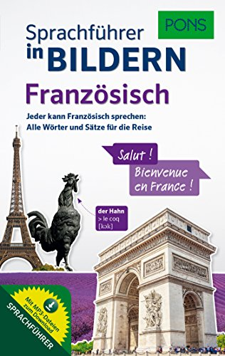 PONS Sprachführer in Bildern Französisch: Jeder kann Französisch sprechen: Alle Wörter und Sätze für die Reise