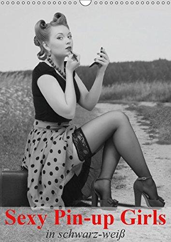 Sexy Pin-up Girls in schwarz-weiß (Wandkalender 2019 DIN A3 hoch): Kesse Pin-up-Girls im Stil der 40er- und 50er Jahre (Monatskalender, 14 Seiten ) (CALVENDO ()