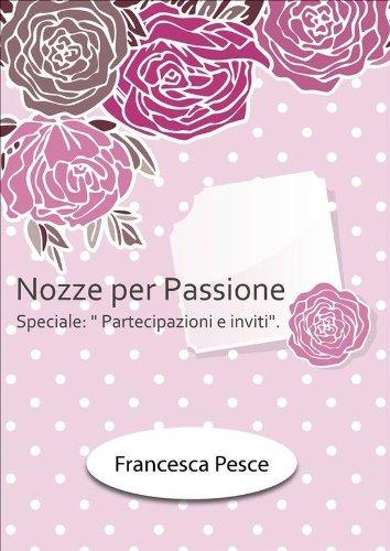 Nozze per passione: Speciale Partecipazioni e inviti