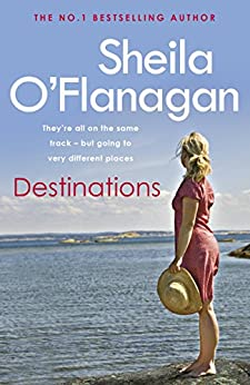 Destinations: A compelling collection of engaging short stories following the lives of women across Dublin by [O'Flanagan, Sheila]