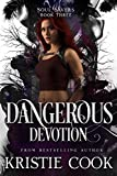 Dangerous Devotion (Soul Savers Book 3) (English Edition)