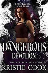 Dangerous Devotion (Soul Savers Book 3)