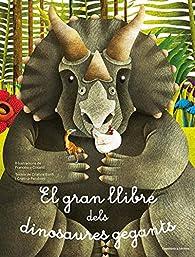 El gran llibre dels dinosaures gegants i petits par Cristina Banfi