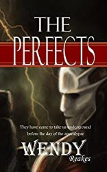 THE PERFECTS: They have come to save the world from man (English Edition)
