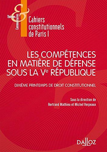 Les compétences en matière de défense sous la Ve République - 1re édition