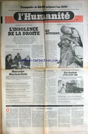 HUMANITE du 15/11/1984 - FAMINE EN AFRIQUE - L'INSOLENCE DE LA DROITE - STRASBOURG - RENCONTRE MARCHAIS- NATTA - LE REQUISITOIRE AFRICAIN PAR CL. KROES - LES 370 JOURS DE GREVE POUR LA DIGNITE DES MALIENS DE REMETAL - METALLURGIE - 9 MEURTRES DE VIEILLE DAMES DANS LE 18EME - C. CABANES.