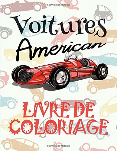 Voitures American Livrede Coloring: ✎ American Cars ~ Cars Coloring Book Boys ~ Coloring Book 3 Year Old ✎ (Coloring Book 4 Year Old) Coloring Book A4 ~ Livre de Coloriage Voitures ✍ par Kids Creative France