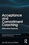 Acceptance and Commitment Coaching: Distinctive Features par Hill