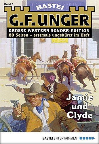 G. F. Unger Sonder-Edition 2 - Western: Jamie und Clyde