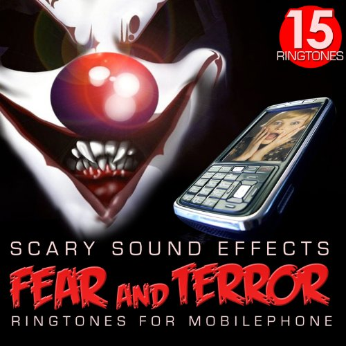 Fear and Terror. 15 Scary Sound Effects. Halloween Sounds [Explicit] (Golden Halloween Records)