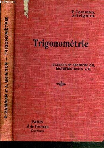 TRIGONOMETRIE - CLASSES DE PREMIERE C.D. - MATHEMATIQUES A. B. - 2ème EDITION