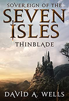 Thinblade (Sovereign of the Seven Isles Book 1) (English Edition) von [Wells, David A.]