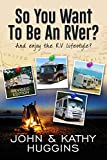 So, you want to be an RVer? Revised: and Enjoy the RV Lifestyle?