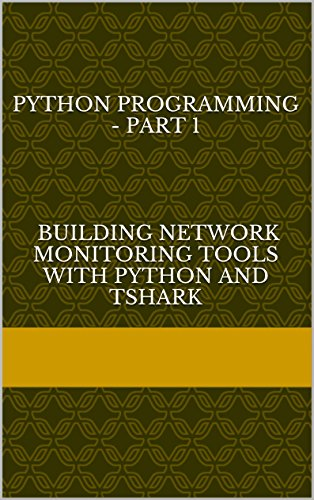 Python programming - Part 1 Building Network monitoring tools with