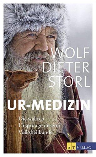 Ur-Medizin; Die wahren Ursprünge unserer Volksmedizin