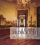 Il Caffè Pedrocchi. La storia, le storie