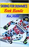 SKIING FOR DUMMIES (Book Bundle): ULTIMATE GUIDE FOR LEARNING HOW TO SKI. Learn Skiin...