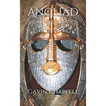 Angliad: The Legendary History of the Anglo-Saxon People