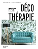 Déco thérapie: Le bonheur est dans la maison...