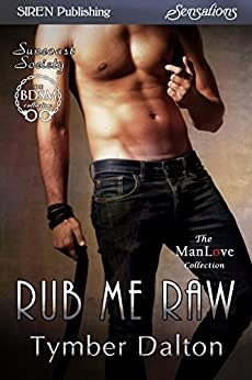 Rub Me Raw [Suncoast Society] (Siren Publishing Sensations) di [Dalton, Tymber]