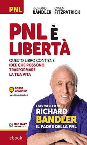 PNL è libertà: Questo libro contiene idee