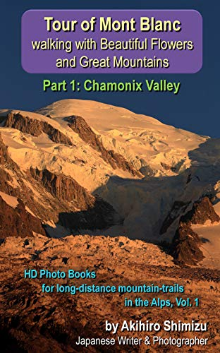 Hd Karte Crack.Tour Of Mont Blanc Walking With Beautiful Flowers And Great Mountains Part 1 Chamonix Valley Hd Photo Books For Long Distance Mountain Trails In